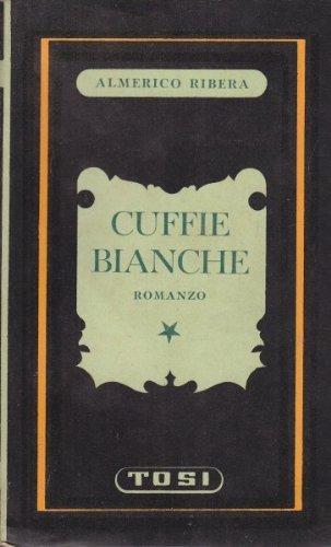L - CUFFIE BIANCHE - RIBERA - TOSI -- 1a ED - 1941 - B - BPP223
