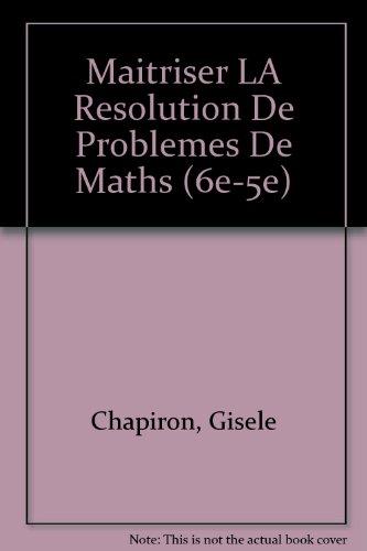 Maitriser LA Resolution De Problemes De Maths (6e-5e) par Gisele Chapiron, Michel Mante, Catherine Perotin