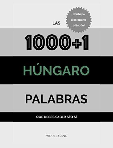 Húngaro: Las 1000+1 Palabras que debes saber sí o sí por Miguel Cano