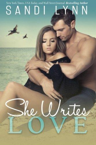 She Writes Love... by Sandi Lynn (2015-01-21)