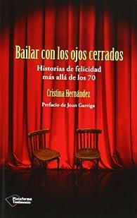 Bailar con los ojos cerrados par Cristina Hernández
