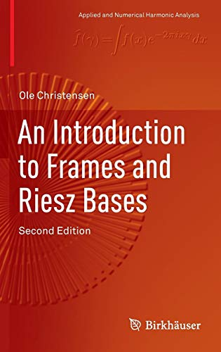 An Introduction to Frames and Riesz Bases (Applied and Numerical Harmonic Analysis)