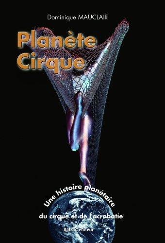 Planète cirque. Une histoire planétair...