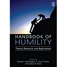 Handbook of Humility: Theory, Research, and Applications