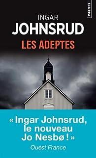 Les adeptes par Ingar Johnsrud
