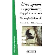 Être soignant en psychiatrie (Comprendre les personnes)