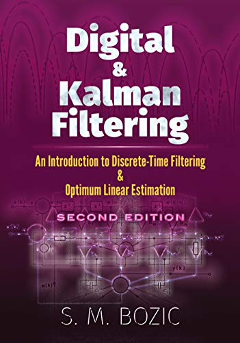 Digital and Kalman Filtering: An Introduction to Discrete-Time Filtering and Optimum Linear Estimation, Second Edition (Dover Books on Engineering) (English Edition) - Sm-filter