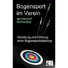 Bogensport im Verein: Gründung und Führung einer Bogensportabteilung