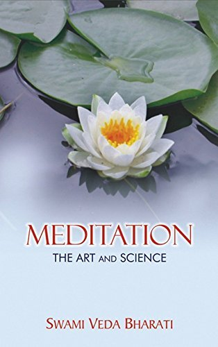 Meditation: The Art and Science by Swami Veda Bharati (2008-04-30)