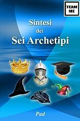 Sintesi dei Sei Archetipi (Team Me) (Italian Edition)