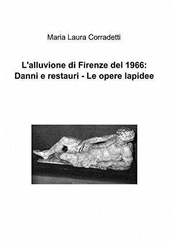 L'alluvione di Firenze del 1966: danni e restauri. Le opere lapidee (La community di ilmiolibro.it)