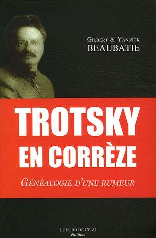 Trotsky en Corrèze : Généalogie d'une rumeur