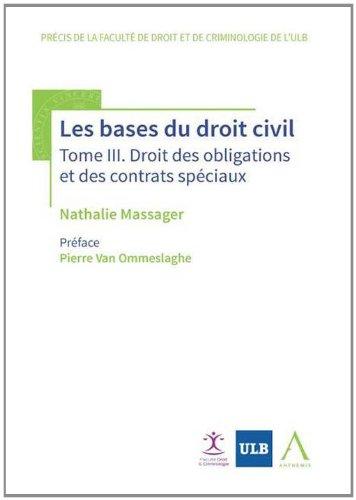 Les bases du droit civil. Droit des obligations et des contrats spéciaux.