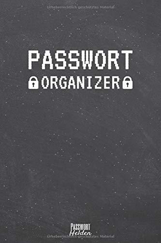Passwort Organizer: Notizbuch um Passwörter und Zugangsdaten einfach zu verwalten und organisieren   Mit Register, Gliederung A-Z & vorgedruckten ... A5   107 Seiten   Passwort Logbuch & Journal