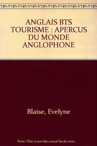 ANGLAIS BTS TOURISME : APERCUS DU MONDE ANGLOPHONE