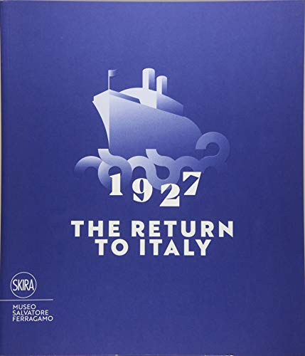1927 the return to Italy: Salvatore Ferragamo and the twentieth-century visual culture