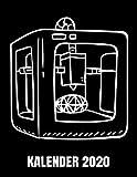 Kalender 2020: 3D Drucker Kalender Terminplaner Buch - Jahreskalender - Wochenkalender - Jahresplaner