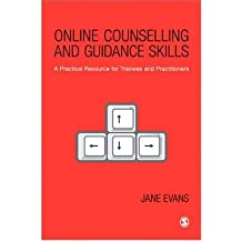[(Online Counselling and Guidance Skills: A Practical Resource for Trainees and Practitioners )] [Author: Jane Evans] [Dec-2008]