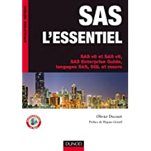 SAS l'essentiel : SAS v8 et SAS v9, SAS Enterprise Guide, langages SAS, SQL et macro (Applications métiers)