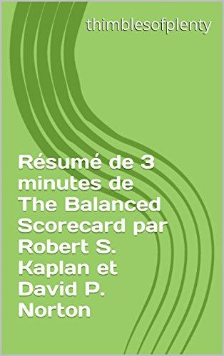 Rsum de 3 minutes de The Balanced Scorecard par Robert S. Kaplan et David P. Norton (thimblesofplenty 3 Minute Business Book Summary t. 1)