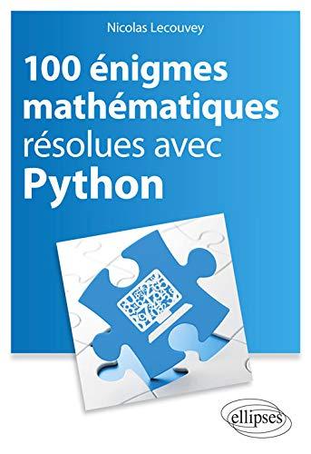 100 énigmes mathématiques résolues avec Python par Lecouvey Nicolas