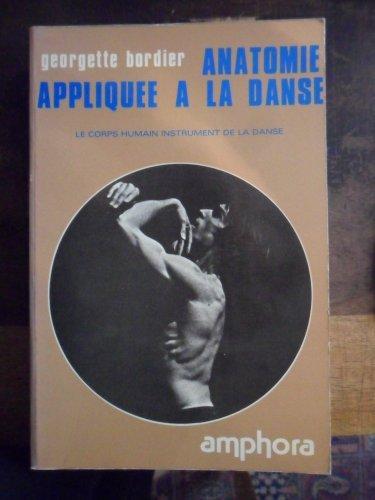 Anatomie appliquée à la danse. Le corps humain instrument de la danse