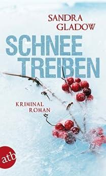Schneetreiben: Kriminalroman von [Gladow, Sandra]