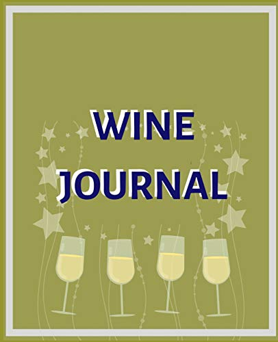 WINE JOURNAL: Wine Tasting & Collection Log Book for wine lovers