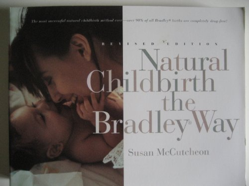 Natural Childbirth the Bradley Way by Susan McCutcheon-Rosegg (1984-05-03)