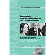 Systematische Mitarbeiterbeurteilungen und Zielvereinbarungen: Von der Planung über die Durchführung bis zur Auswertung mit vielen Arbeitshilfen und ... Buch und zahlreiche Excel-Tools auf CD-ROM