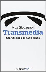 Transmedia. Storytelling e comunicazione