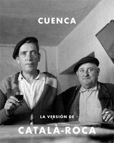 CUENCA: La Versión de Catalá-Roca (LIBROS DE AUTOR) por Francesc Catalá-Roca