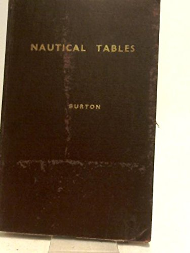A Set Of Nautical Tables For General Navigational Purposes