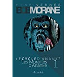 Bob Morane - Les Murailles d'Ananke: Le Cycle d'Ananke t. 1 (French Edition)