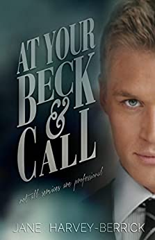 At Your Beck & Call by [Harvey-Berrick, Jane]