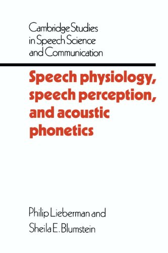 Speech Physiology, Speech Perception, and Acoustic Phonetics Paperback (Cambridge Studies in Speech Science and Communication)
