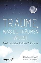 Träume, was du träumen willst: Die Kunst des luziden Träumens (German Edition)
