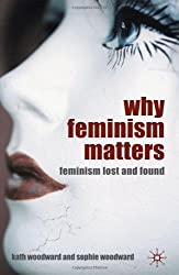 Why Feminism Matters: Feminism Lost and Found