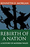Rebirth of a Nation: A History of Modern Wales 1880-1980