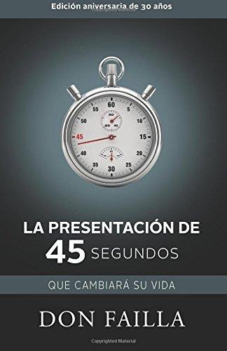 La Presentación de 45 Segundos Que Cambiará Su Vida por Don Failla