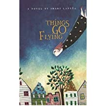 [(Things Go Flying)] [ By (author) Shari Lapena ] [November, 2009]