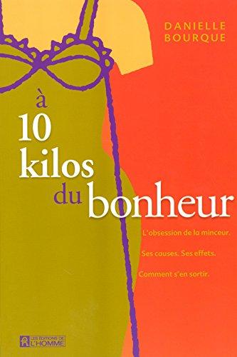A 10 KILOS DU BONHEUR par DANIELLE BOURQUE