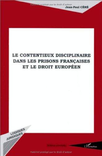 Le contentieux disciplinaire dans les prisons françaises et le droit européen