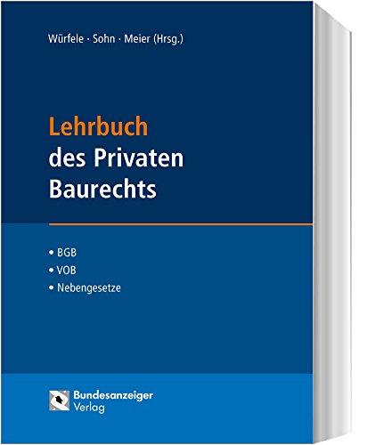 Lehrbuch des Privaten Baurechts: BGB – VOB/B – Nebenrechte