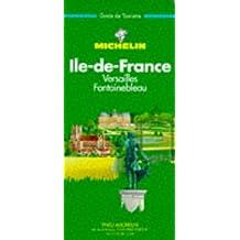 Michelin Guide Vert: Ile De France - Versailles - Fontainebleau