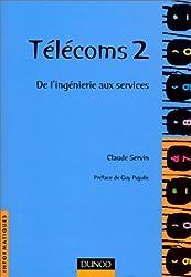 TELECOMS. Volume 2, De l'ingénierie aux services