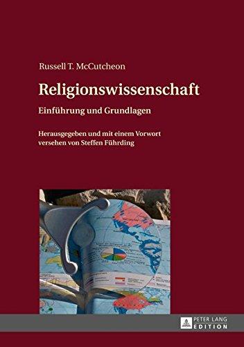 Religionswissenschaft: Einführung und Grundlagen- Herausgegeben und mit einem Vorwort versehen von Steffen Führding