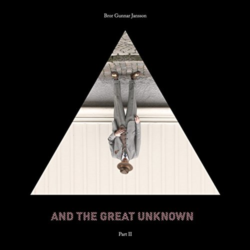 And the great unknown : part.2
