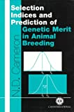 Selection Indices and Prediction of Genetic Merit in Animal Breeding (Cabi)