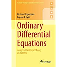 Ordinary Differential Equations: Analysis, Qualitative Theory and Control (Springer Undergraduate Mathematics Series) (English Edition)